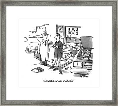 Bernard Is Our Sous-mechanic Framed Print by Peter Steiner