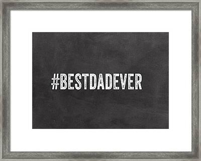 Best Dad Ever-greeting Card Framed Print by Linda Woods
