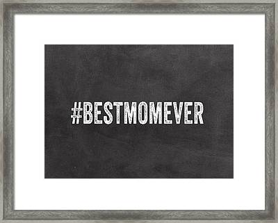 Best Mom Ever - Greeting Card Framed Print