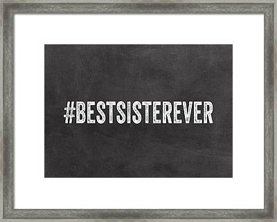Best Sister Ever- Greeting Card Framed Print by Linda Woods