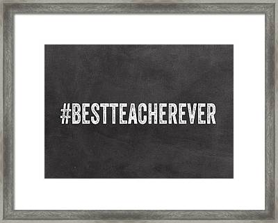 Best Teacher Ever- Greeting Card Framed Print