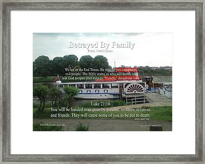 Betrayed By Family Framed Print by Bible Verse Pictures
