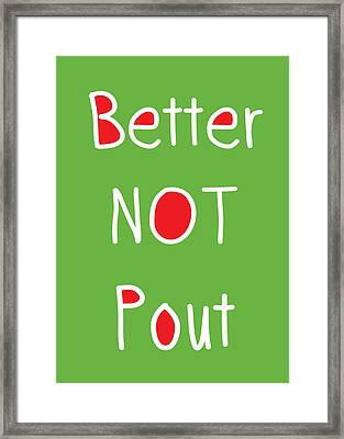 Better Not Pout - Green Red And White Framed Print by Linda Woods