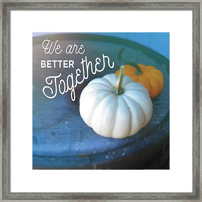Better Together Framed Print by Sue Schlabach