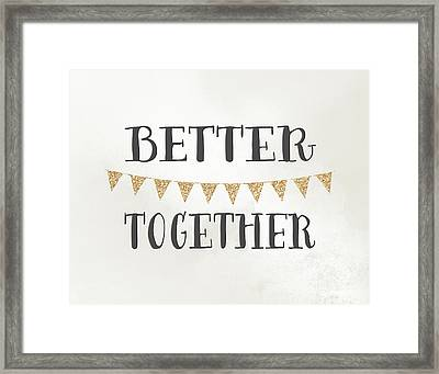 Better Together Framed Print by Tara Moss