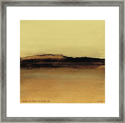 Between The Woods And Frozen Lake   Number Five Framed Print