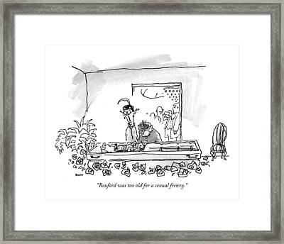 Beuford Was Too Old For A Sexual Frenzy Framed Print by George Booth
