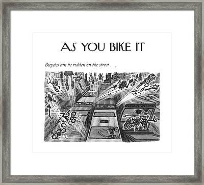 Bicycles Can Be Ridden On The Street Framed Print by Arnold Roth