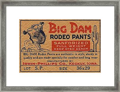 Big Dam Quality  Rodeo Pants Framed Print
