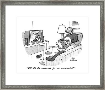 Bill Did The Voice-over For This Commercial Framed Print
