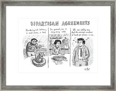 Bipartisan Agreements: Features Three Panels Framed Print by Roz Chast