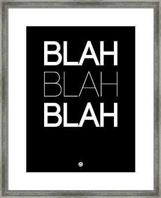 Blah Blah Blah Black Poster Framed Print by Naxart Studio