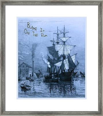 Blame It On The Rum Schooner Framed Print by John Stephens