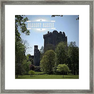Blarney Castle Where You Must Kiss The Framed Print