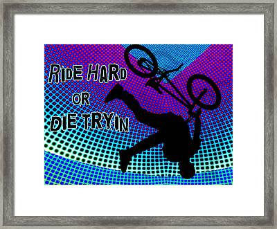 Bmx Fractal Movie Marquee Ride Hard Or Die Tryin Framed Print by Elaine Plesser