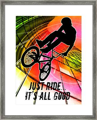 Bmx In Lines And Circles Just Ride It's All Good Framed Print by Elaine Plesser