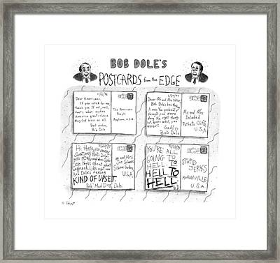 Bob Dole's Post Cards From The Edge Framed Print by Roz Chast