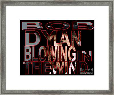 Bob Dylan Blowing In The Wind  Framed Print by Marvin Blaine