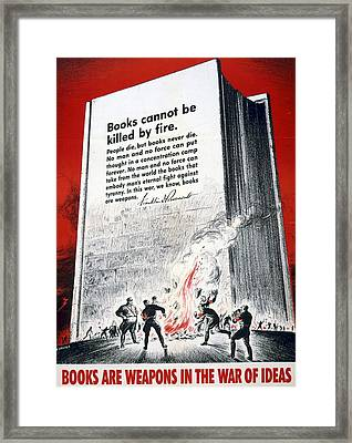 Books Are Weapons In The War Of Ideas 1942 Us World War II Anti-german Poster Showing Nazis  Framed Print by Anonymous