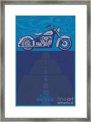 Born Free Born To Ride Framed Print
