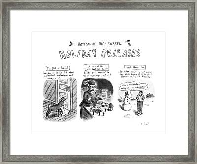 Bottom Of The Barrel Holiday Releases Framed Print by Roz Chast