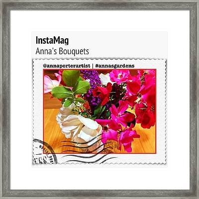 Bouquet From My Garden. #annasgardens Framed Print