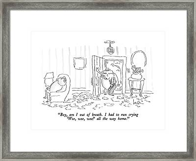 Boy, Am I Out Of Breath.  I Had To Run Crying Framed Print by Arnie Levin