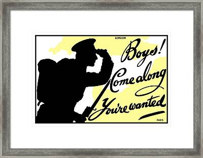 Boys Come Along You're Wanted Framed Print