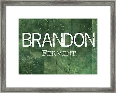 Brandon - Fervent Framed Print