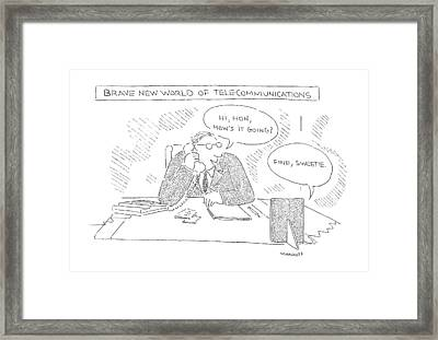Brave New World Of Telecommunications Framed Print by Robert Mankoff
