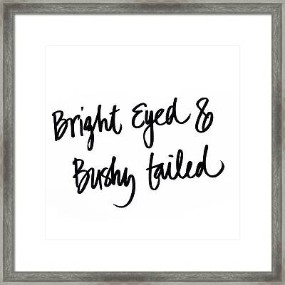 Bright Eyed And Bushy Tailed Framed Print