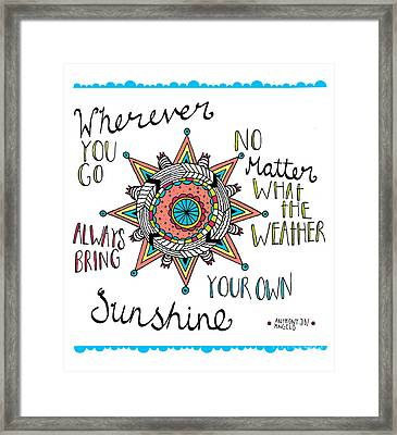 Bring Your Own Sunshine Framed Print by Susan Claire