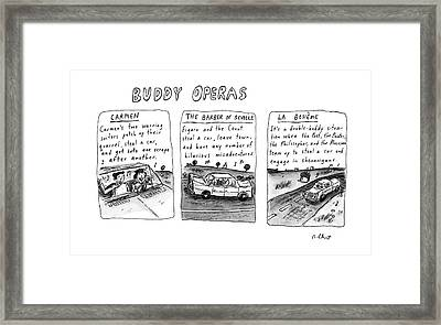 Buddy Operas Framed Print