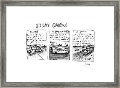Buddy Operas Framed Print by Roz Chast