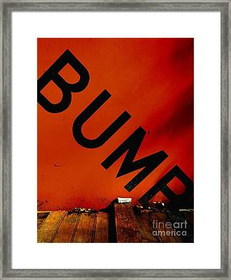 Bump Framed Print by Newel Hunter