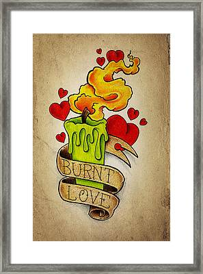 Burnt Love Framed Print