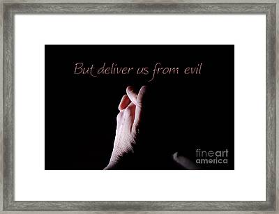 But Deliver Us From Evil Framed Print by Margie Chapman
