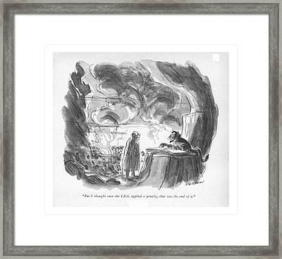 But I Thought Once The I.r.s. Applied A Penalty Framed Print