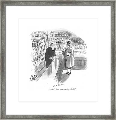 But Isn't There Some Sort Of Mock Gin? Framed Print