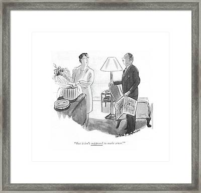 But It Isn't Supposed To Make Sense! Framed Print by Helen E. Hokinson