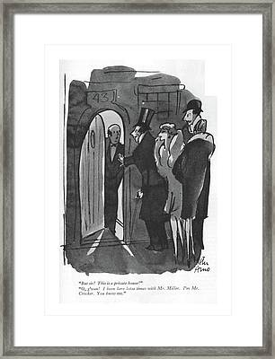 But Sir! This Is A Private House! O Framed Print by Peter Arno