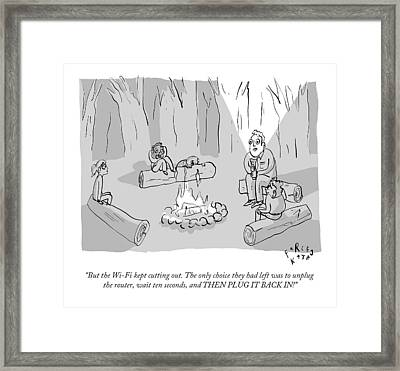But The Wi-fi Kept Cutting Out. The Only Choice Framed Print by Farley Katz