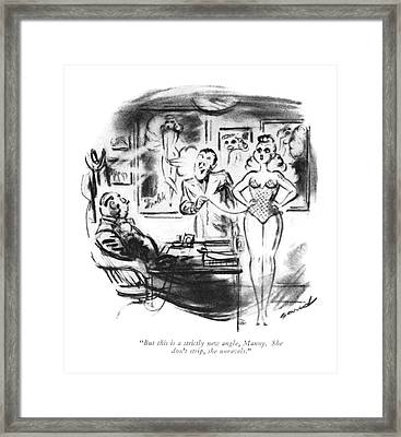 But This Is A Strictly New Angle Framed Print