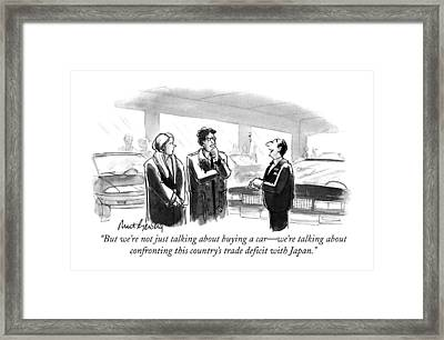 But We're Not Just Talking About Buying A Car - Framed Print