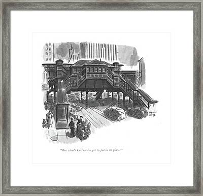 But What's Laguardia Going To Put In Its Place? Framed Print