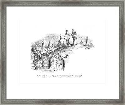 But Why Should I Pay Twice As Much Framed Print by Alan Dunn