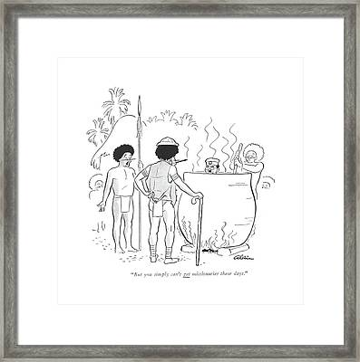 But You Simply Can't Get Missionaries These Days Framed Print by  Alain