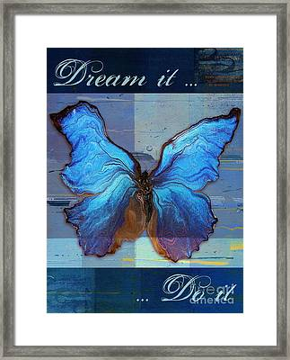 Butterfly Art - Dream It Do It - 99at3a Framed Print by Variance Collections