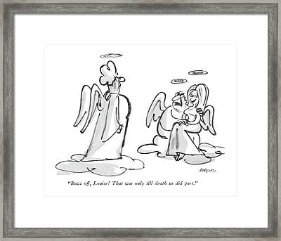 Buzz Off, Louise!  That Was Only Till Death Framed Print