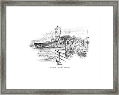 By George, I Wish I'd Said That! Framed Print by Alan Dunn